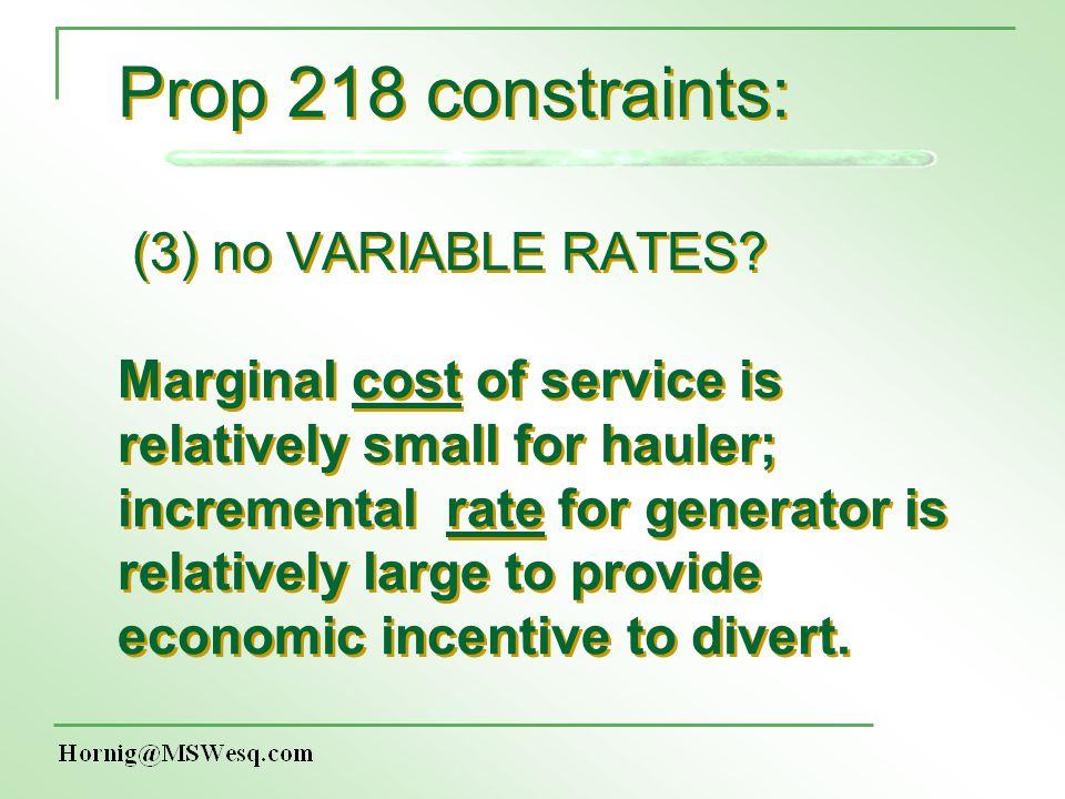 Prop 218 constraints: (3) no VARIABLE RATES.