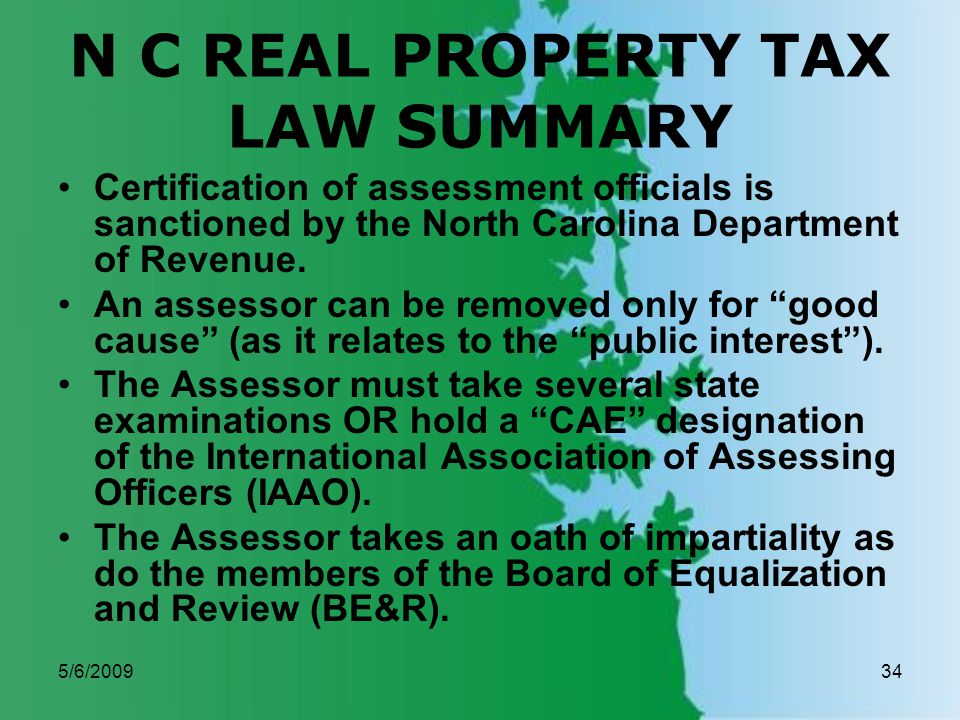 5/6/200934 N C REAL PROPERTY TAX LAW SUMMARY Certification of assessment officials is sanctioned by the North Carolina Department of Revenue.