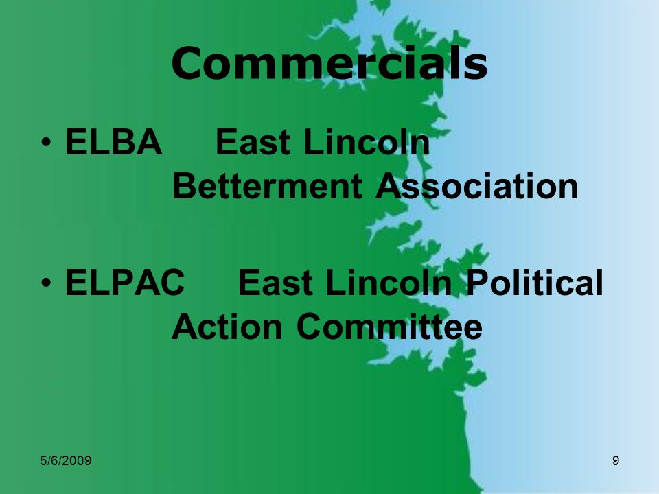5/6/20099 Commercials ELBA East Lincoln Betterment Association ELPACEast Lincoln Political Action Committee