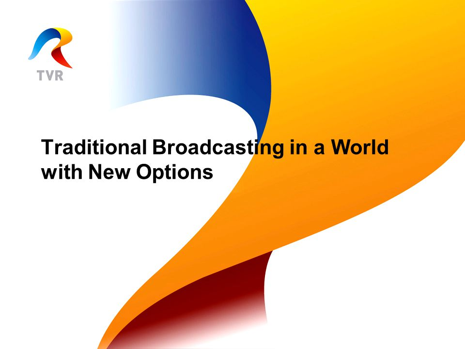 Traditional Broadcasting in a World with New Options