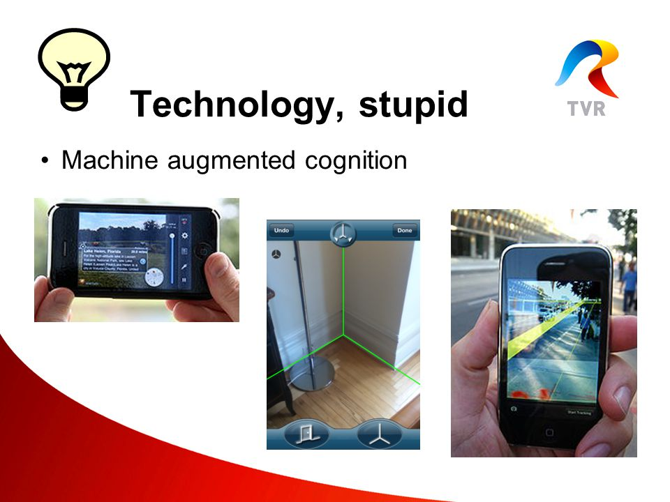 Machine augmented cognition Technology, stupid