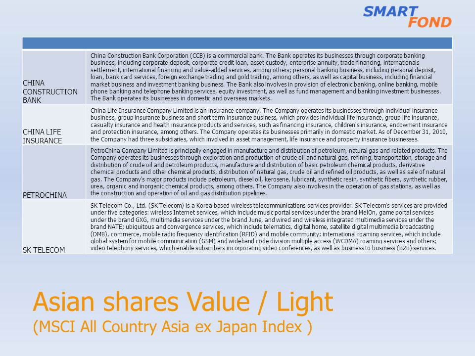 Asian shares Value / Light (MSCI All Country Asia ex Japan Index ) CHINA CONSTRUCTION BANK China Construction Bank Corporation (CCB) is a commercial bank.