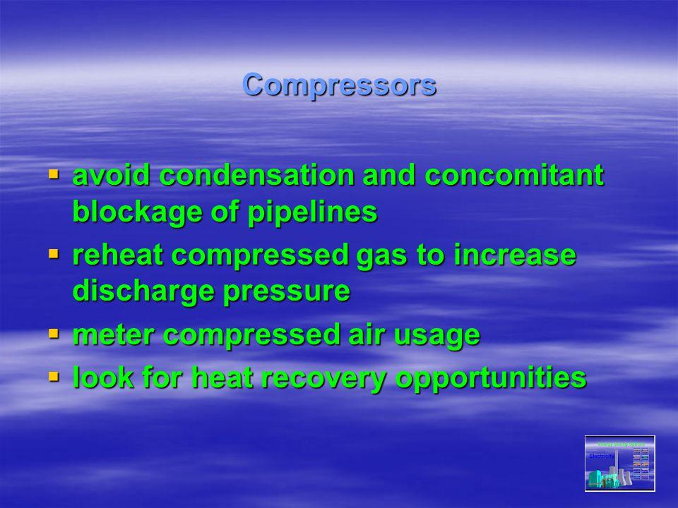 avoid condensation and concomitant blockage of pipelines avoid condensation and concomitant blockage of pipelines reheat compressed gas to increase di