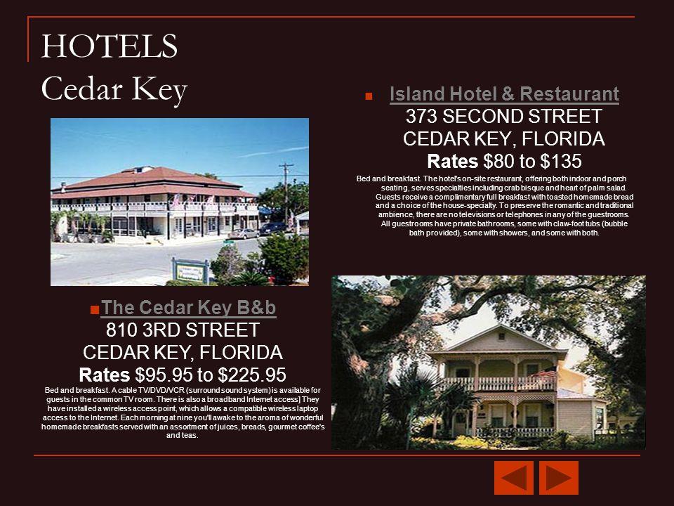 RESTAURANTS Cedar Key The Blue Desert Café 12518 Highway 24 Cedar Key, FL Tel: (352) 543-9111 Dine In or Take Out.