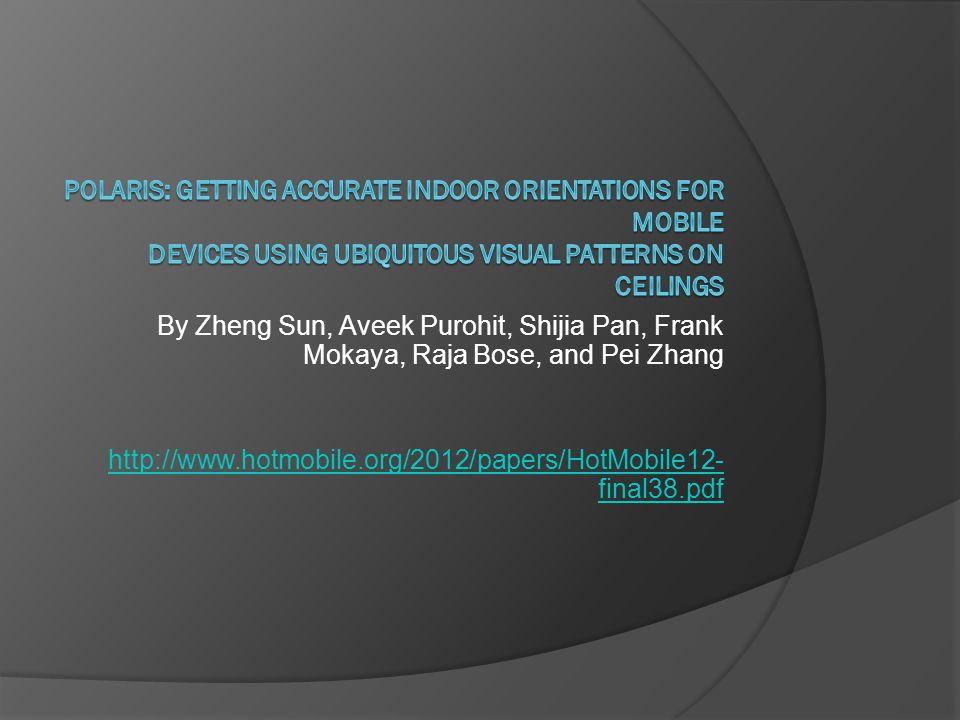 By Zheng Sun, Aveek Purohit, Shijia Pan, Frank Mokaya, Raja Bose, and Pei Zhang http://www.hotmobile.org/2012/papers/HotMobile12- final38.pdf