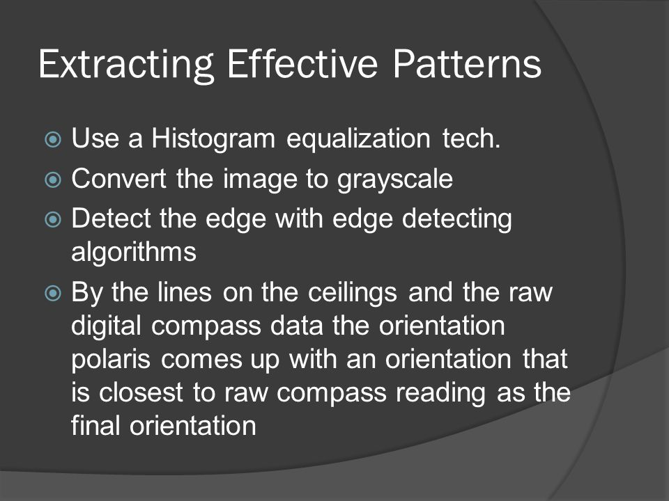 Extracting Effective Patterns Use a Histogram equalization tech.