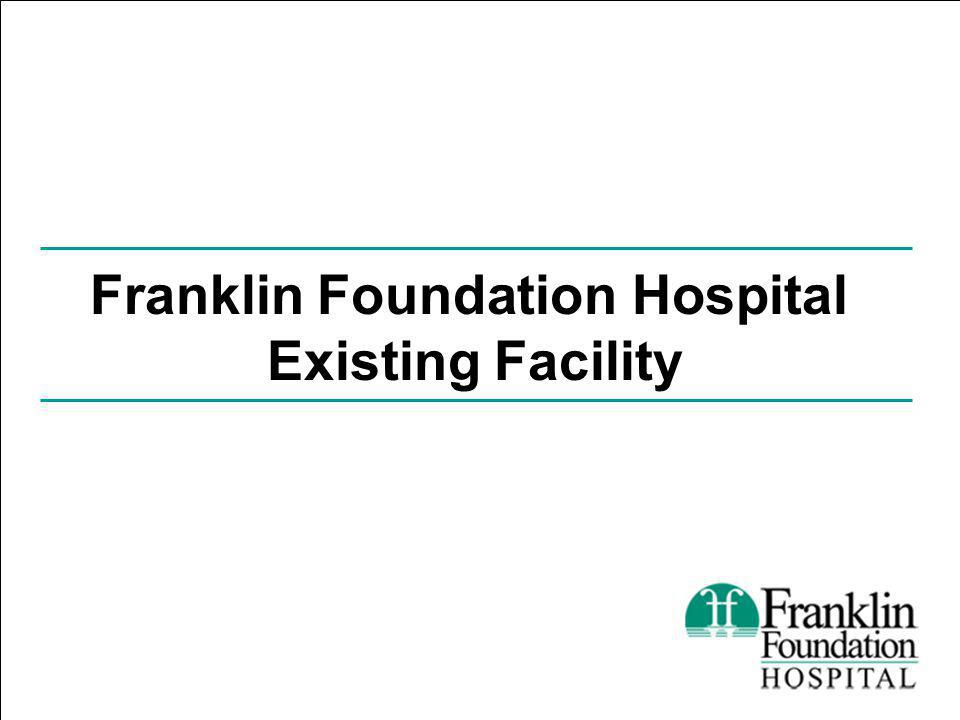 Franklin Foundation Hospital Existing Facility