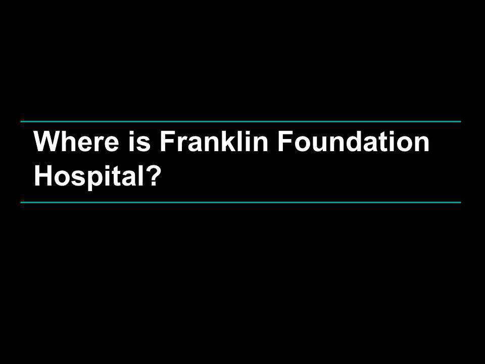 Where is Franklin Foundation Hospital?