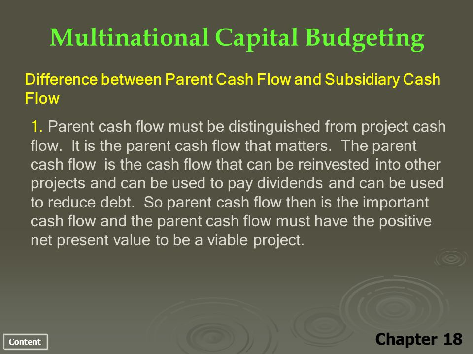 Content Multinational Capital Budgeting Difference between Parent Cash Flow and Subsidiary Cash Flow 1.