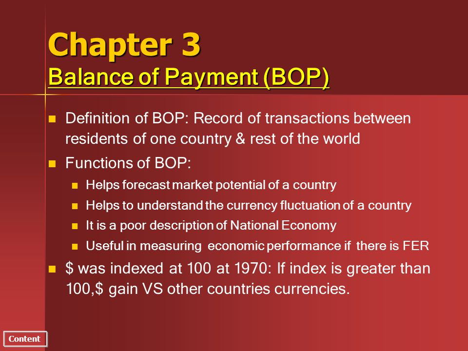 Content Chapter 3 Balance of Payment (BOP) n n Definition of BOP: Record of transactions between residents of one country & rest of the world n n Func