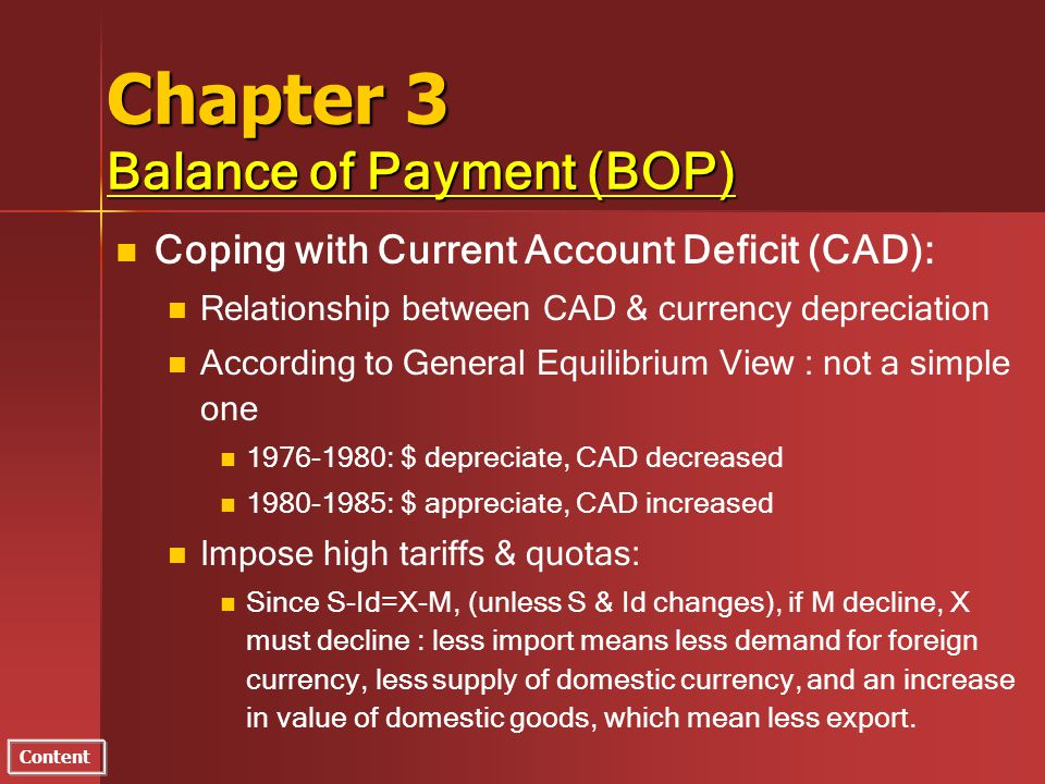 Content Chapter 3 Balance of Payment (BOP) n n Coping with Current Account Deficit (CAD): n n Relationship between CAD & currency depreciation n n Acc