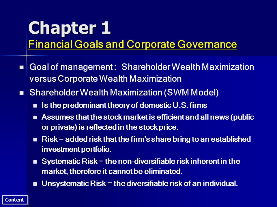 Content Chapter 1 Financial Goals and Corporate Governance n n Weaknesses of Shareholder Wealth Maximization (SWM) n n Short-term gains vs.