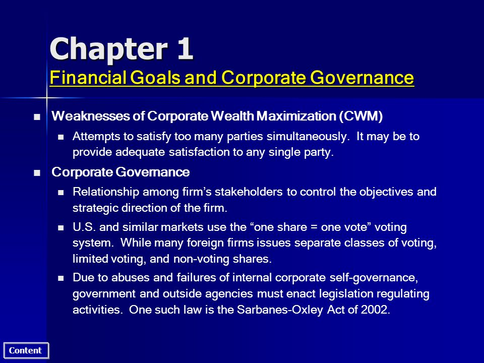 Content Chapter 1 Financial Goals and Corporate Governance n n Three major characteristics of Sarbanes-Oxley n n CEOs of publicly traded firms must personally certify companys public financial statements.