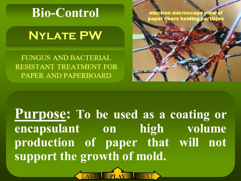 FUNGUS AND BACTERIAL RESISTANT TREATMENT FOR PAPER AND PAPERBOARD Purpose: To be used as a coating or encapsulant on high volume production of paper t