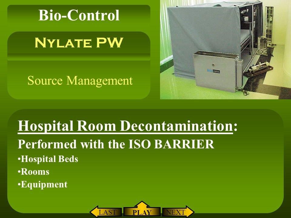 Source Management Hospital Room Decontamination: Performed with the ISO BARRIER Hospital Beds Rooms Equipment Nylate PW Bio-Control NEXTLAST PLAY
