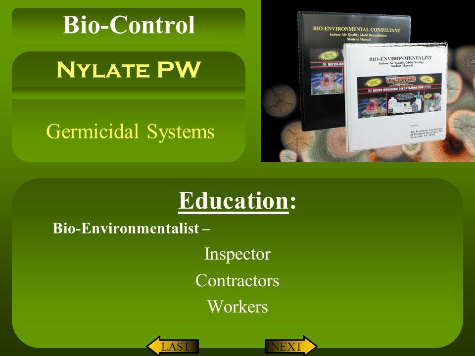 Germicidal Systems Education: Bio-Environmentalist – Inspector Contractors Workers Nylate PW Bio-Control LASTNEXT