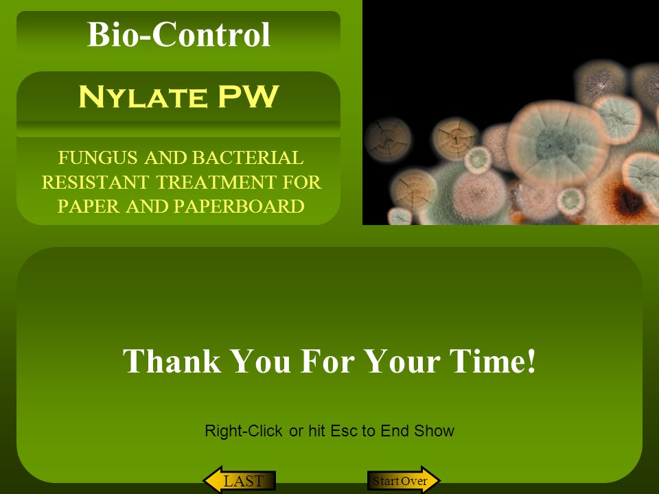 FUNGUS AND BACTERIAL RESISTANT TREATMENT FOR PAPER AND PAPERBOARD Thank You For Your Time! Nylate PW Bio-Control Start Over LAST Right-Click or hit Es