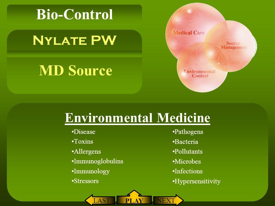 MD Source Environmental Medicine Disease Toxins Allergens Immunoglobulins Immunology Stressors Nylate PW Bio-Control NEXTLAST PLAY Pathogens Bacteria
