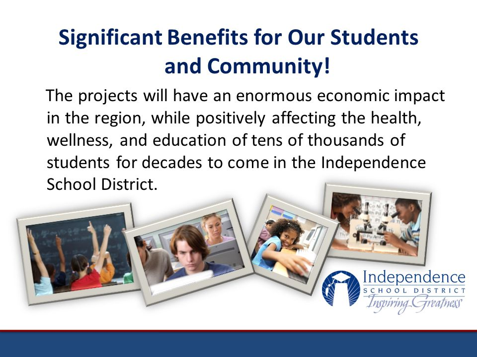 Significant Benefits for Our Students and Community.