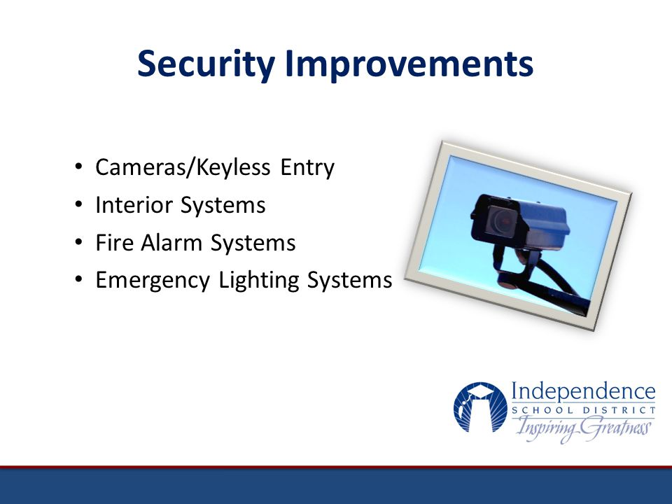 Security Improvements Cameras/Keyless Entry Interior Systems Fire Alarm Systems Emergency Lighting Systems