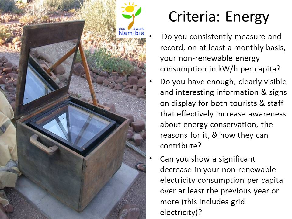 Criteria: Energy Do you consistently measure and record, on at least a monthly basis, your non-renewable energy consumption in kW/h per capita.