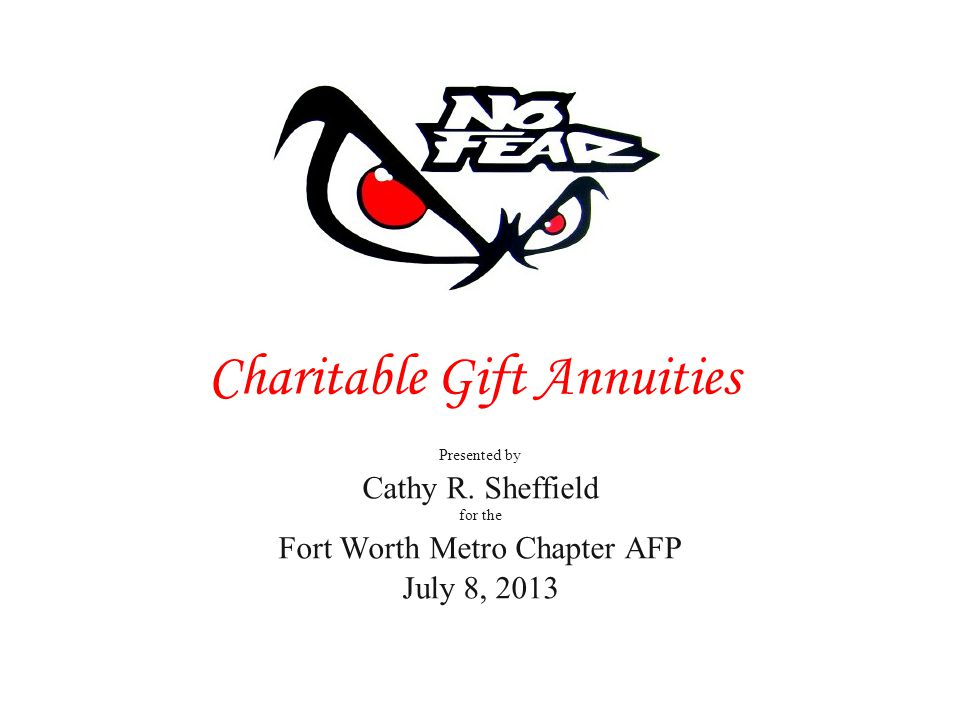 Charitable Gift Annuities Presented by Cathy R.