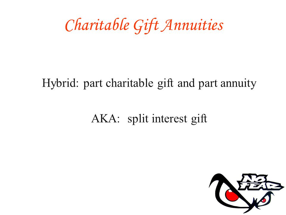 A gift annuity is a contract (not a trust) under which a charity, in return for a transfer of cash, marketable securities, or another asset, agrees to pay a fixed amount of money (payment) to one or more individuals, for their lifetimes.