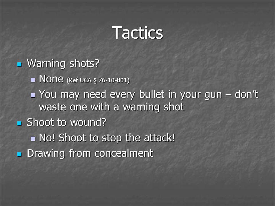 Tactics Warning shots. Warning shots.