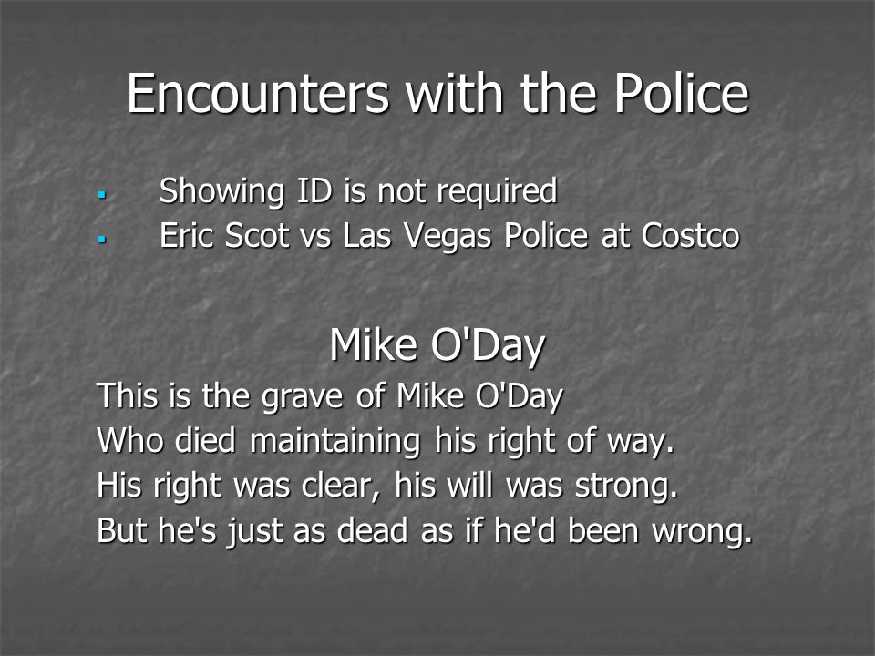 Encounters with the Police Showing ID is not required Showing ID is not required Eric Scot vs Las Vegas Police at Costco Eric Scot vs Las Vegas Police