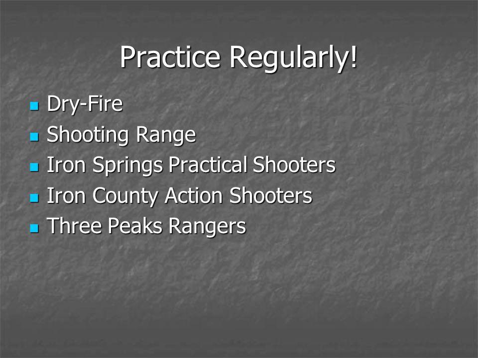 Practice Regularly.