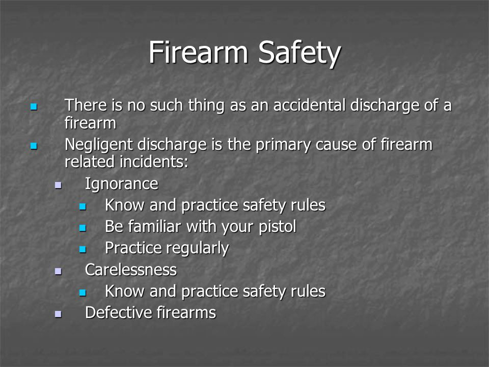 Firearm Safety There is no such thing as an accidental discharge of a firearm There is no such thing as an accidental discharge of a firearm Negligent