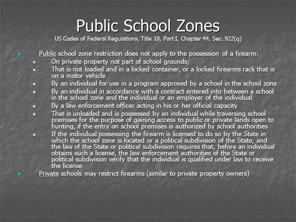 Public school zone restriction does not apply to the possession of a firearm: Public school zone restriction does not apply to the possession of a fir
