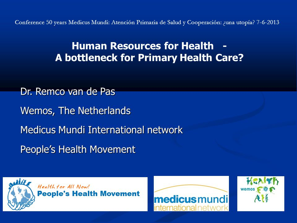 Human Resources for Health - A bottleneck for Primary Health Care.