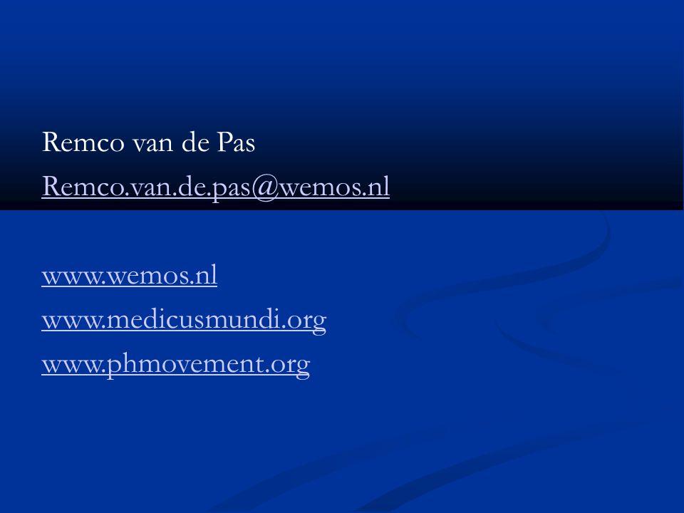 Remco van de Pas Remco.van.de.pas@wemos.nl www.wemos.nl www.medicusmundi.org www.phmovement.org