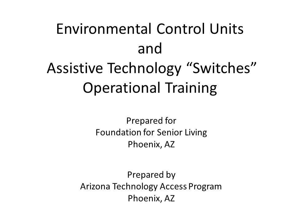 SiCare Operational Configuration Cheek Switch SiCare Light II X-10 Controller (IR to X-10 Converter) IR transmission X-10 Protocol transmitted over existing home wiring X-10 Receiver Chin Switch Controlled Lamp X-10 Protocol Lamp plugs into X-10 receiver 5/19/201022Arizona Technology Access Program