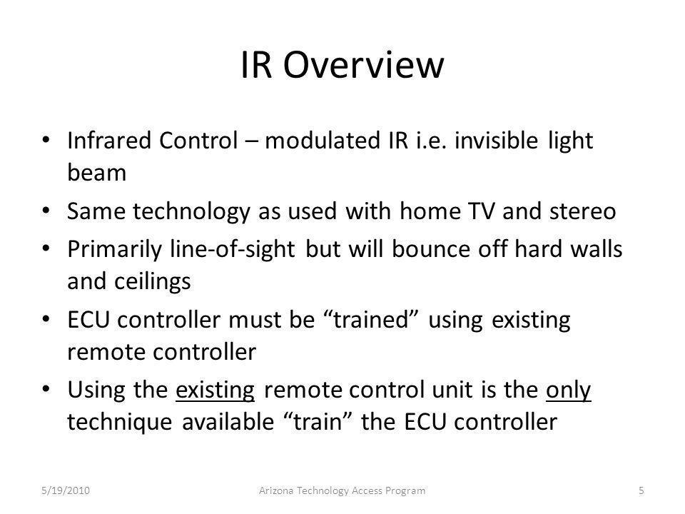 SiCare X-10 Receivers Installed 5/19/2010Arizona Technology Access Program26 Power cord from IR to X-10 Controller X-10 Receiver for table Lamp X-10 Receiver for SunSounds Radio