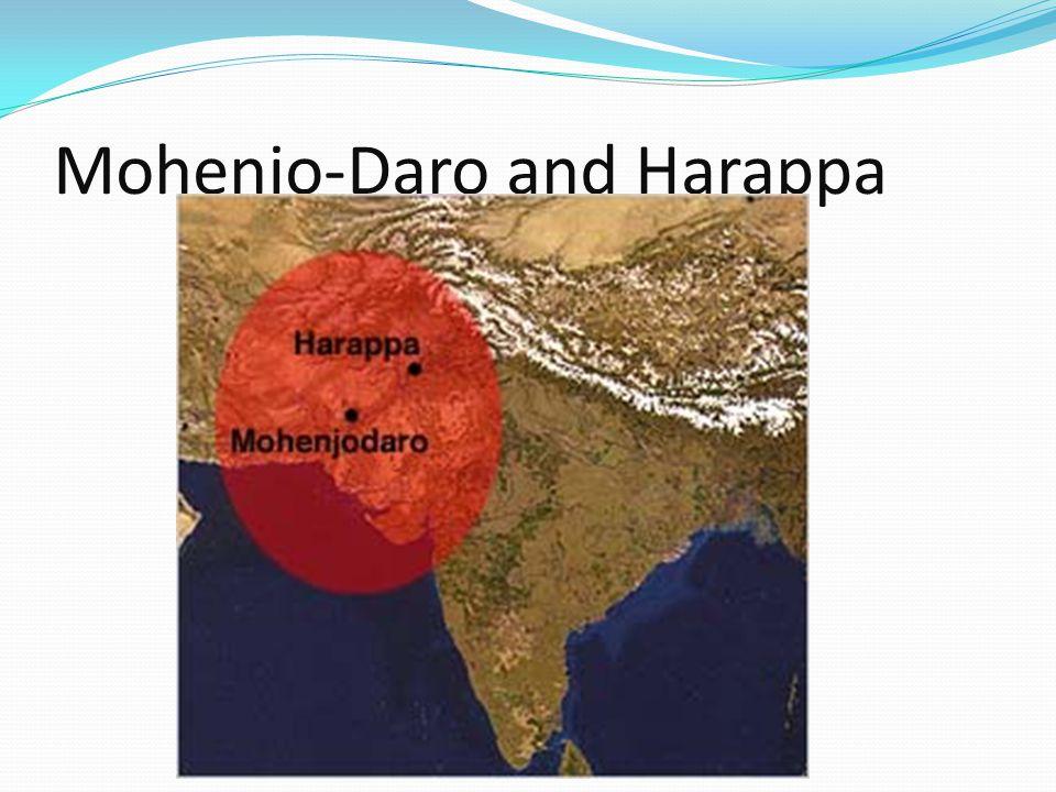 Mohenjo-Daro and Harappa