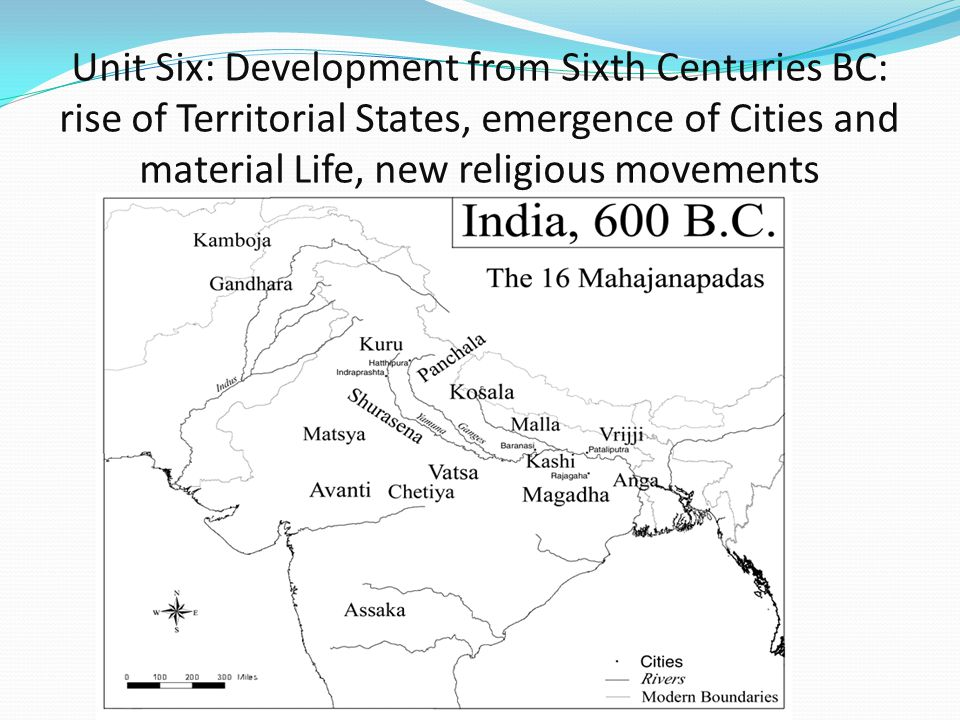 Unit Six: Development from Sixth Centuries BC: rise of Territorial States, emergence of Cities and material Life, new religious movements