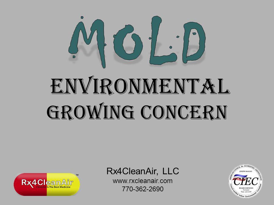 Environmental growing concern Rx4CleanAir, LLC www.rxcleanair.com 770-362-2690