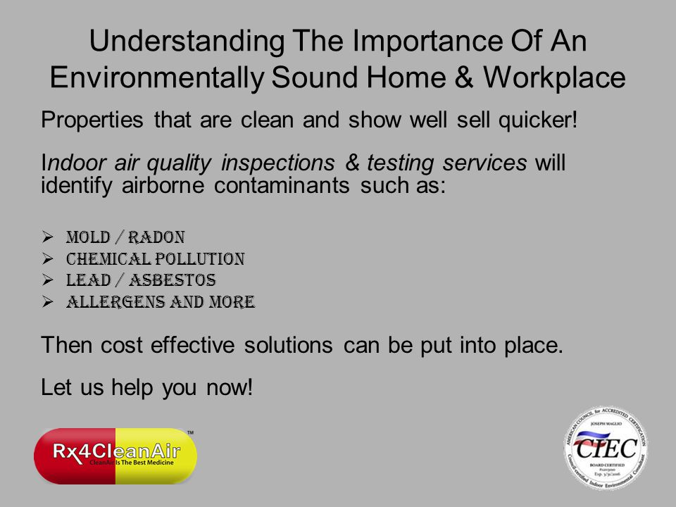 Understanding The Importance Of An Environmentally Sound Home & Workplace Properties that are clean and show well sell quicker.