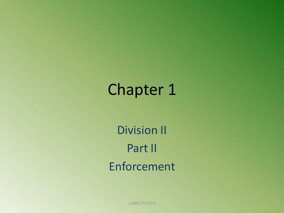 Chapter 1 Division II Part II Enforcement LANES POINTS