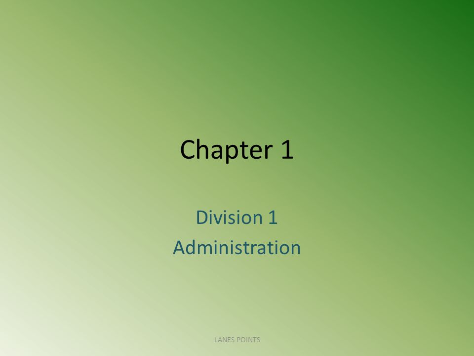 Chapter 1 Division 1 Administration LANES POINTS