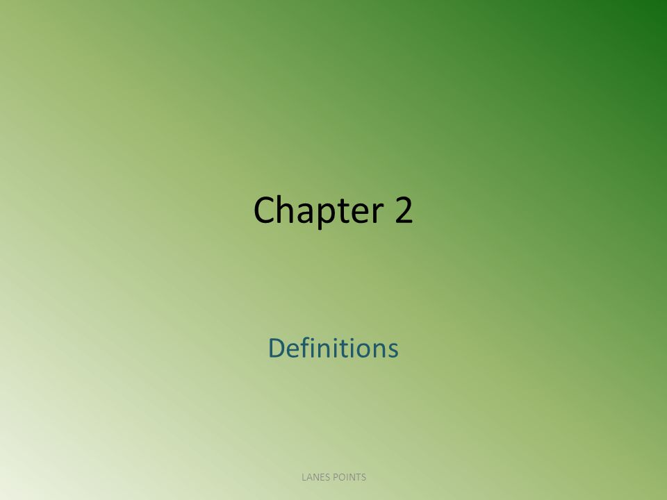 Chapter 2 Definitions LANES POINTS