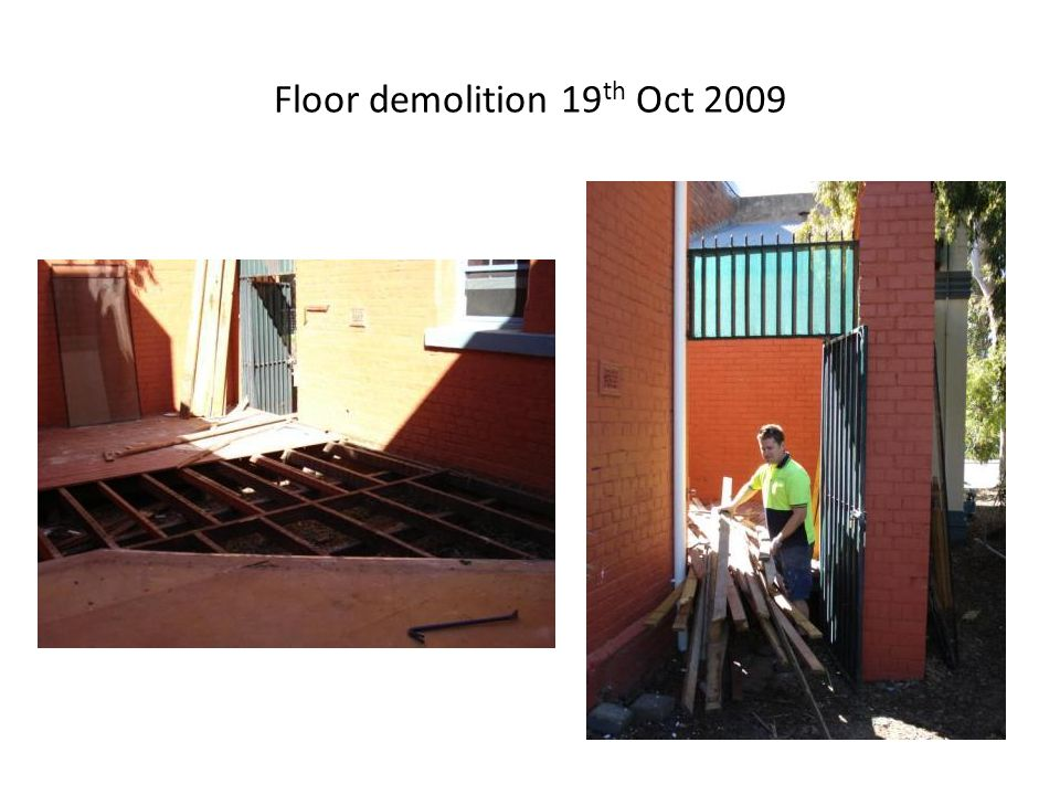Floor demolition 19 th Oct 2009