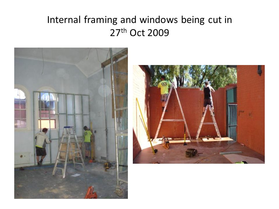 Internal framing and windows being cut in 27 th Oct 2009
