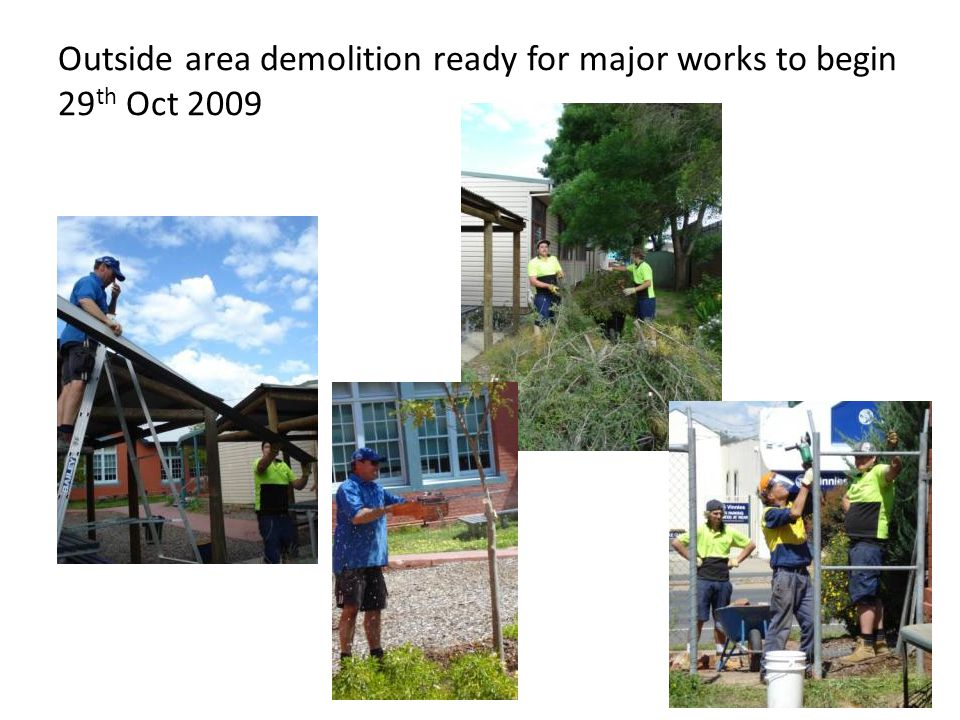 Outside area demolition ready for major works to begin 29 th Oct 2009