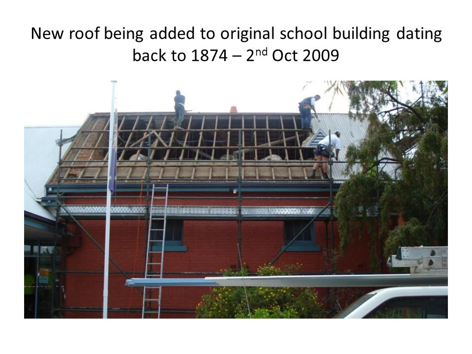 New roof being added to original school building dating back to 1874 – 2 nd Oct 2009