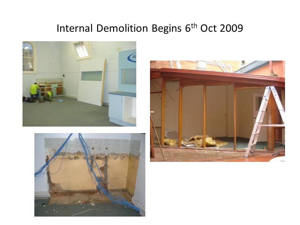 Internal Demolition Begins 6 th Oct 2009
