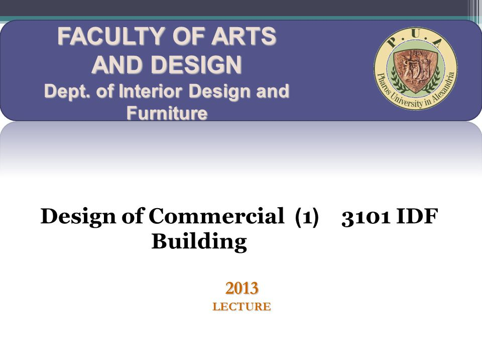 FACULTY OF ARTS AND DESIGN Dept.