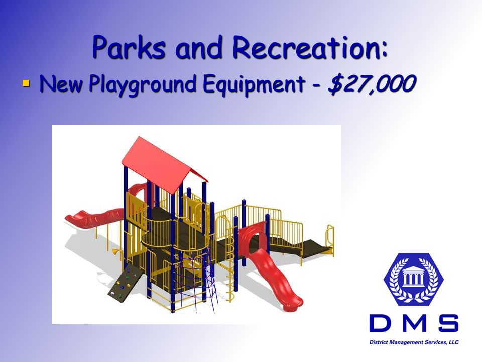 Parks and Recreation: New Playground Equipment - $27,000 New Playground Equipment - $27,000